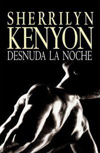 Desnuda la noche / Unleash The Night