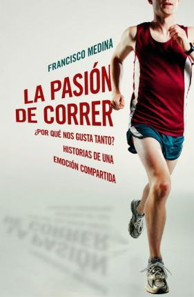 La pasión de correr / The Passion of Running