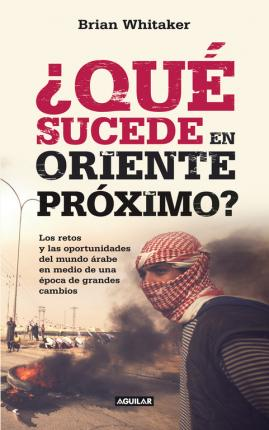 ¿Qué sucede en Oriente Próximo? (What's wrong with the Middle East?)