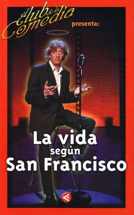 (+video) Vida Segun San Francisco, La - El Club De La Comedia