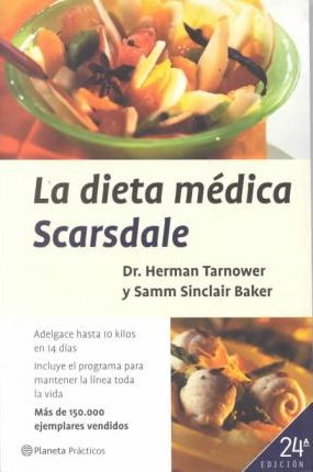 La Dieta Medica Scarsdale / the Complete Scardale Medical Diet