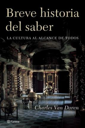 Breve Historia Del Saber/ the Brief History of Knowing