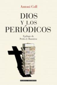 Dios y los periodicos/ God and the newspapers