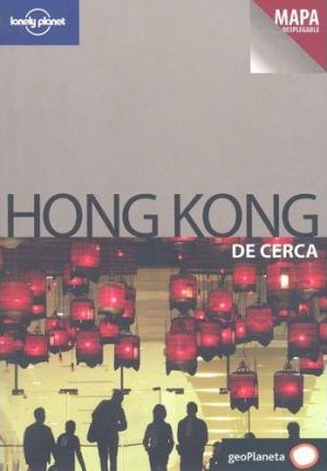 Lonely Planet Hong Kong de Cerca