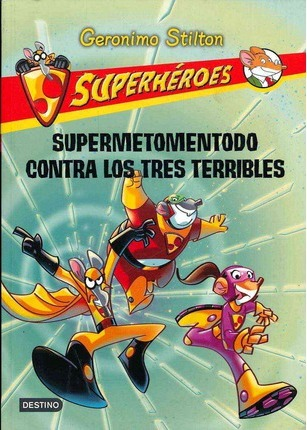 Supermetomentodo contra los tres terribles / Super Squeak Versus the Terrible Threesome
