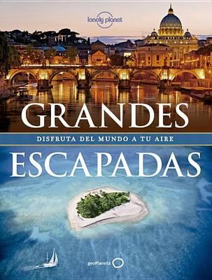 Lonely Planet Grandes Escapadas