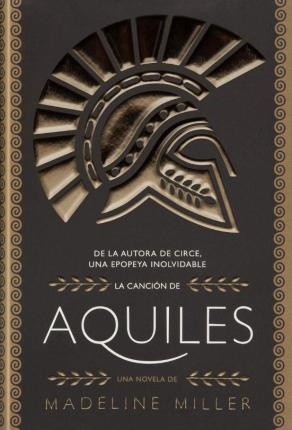 La cancion de aquiles/ The Song of Achilles