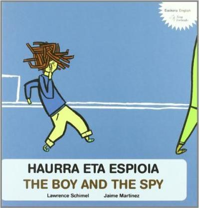 Haurra eta espioia / The boy and the spy
