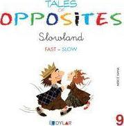 TALES OF OPPOSITES 9 - SLOWLAND