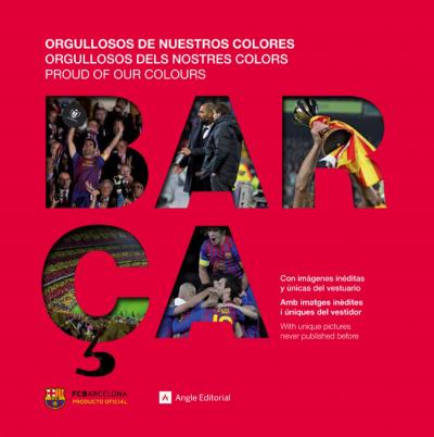 Barça : orgullosos de nuestros colores = orgullosos dels nostres colors = proud of our colours