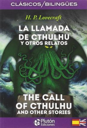 La llamada de cthulhu y otros relatos / The call of cthulhu and other stories
