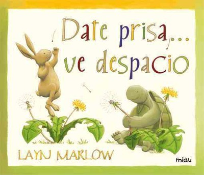 Date prisa... ve despacio / Hurry up and Slow Down