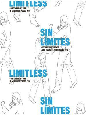 Limitless: Contemporary Art in Mexico City 2000-2010