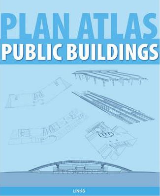 Plan Atlas: Public and Commercial Buildings