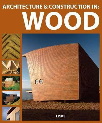 Architecture and Construction in: Wood