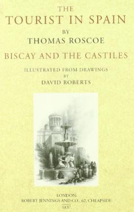 Tourist In Spain, The - Biscay And The Castiles