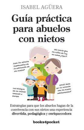 Guía práctica para abuelos con nietos / Practical guide for grandparents with grandchildren