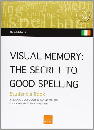 Visual memory (Ireland) : the secret of good spelling : improve your spelling by up to 80%
