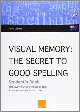 Visual memory (Australian) : the secret of good spelling : improve your spelling by up to 80%