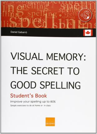 Visual memory (Canadian) : the secret of good spelling : improve your spelling by up to 80%