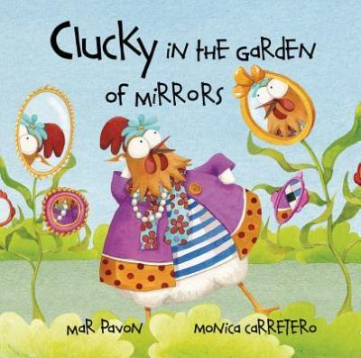Clucky in the Garden of Mirrors