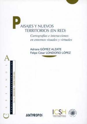 Paisajes y nuevos territorios (en red) / Landscapes and new territories in network