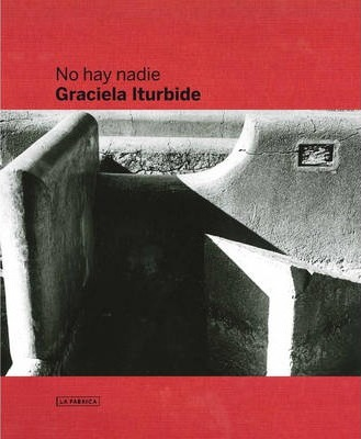 Graciela Iturbide - There is No One