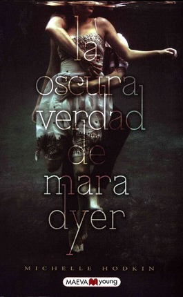 La oscura verdad de Mara Dyer / The Unbecoming of Mara Dyer