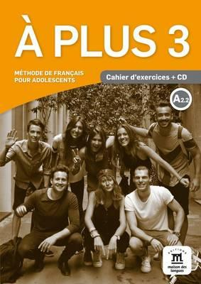 A Plus : Cahier d'exercices + CD 3 (A2.2)