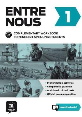 Entre Nous : Complementary workbook for English-speaking students 1 (A1)