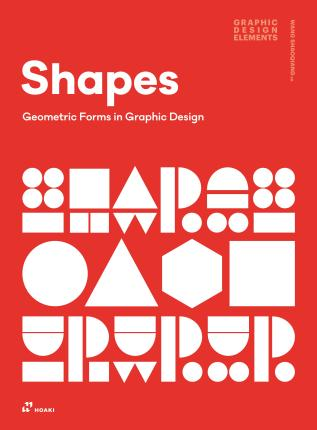 SHAPES. GEOMETRIC FORMS IN GRAPHIC DESIGN / PD.