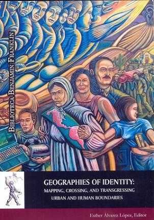 Geographies of identity : mapping, crossing, and transgressing urban and human boundaries