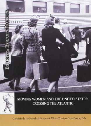 Moving women and the United States : crossing the Atlantic