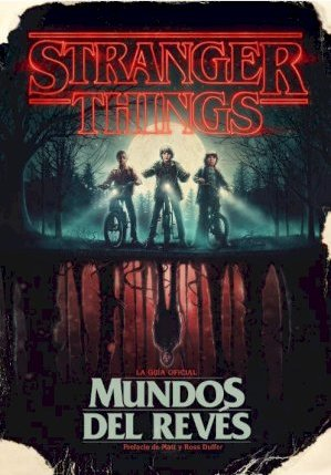 Stranger Things Mundos Al Reves Stranger Things Worlds Turned Upside Down Gina Mcintyre 9788417338688