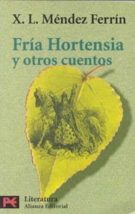 Fria Hortensia y otros cuentos / And Other Stories