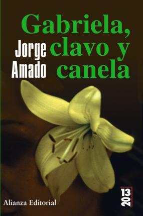 Gabriela, clavo y canela / Gabriela, Clove and Cinnamon : Cronica de una ciudad del interior / Chronicle of an Inner City