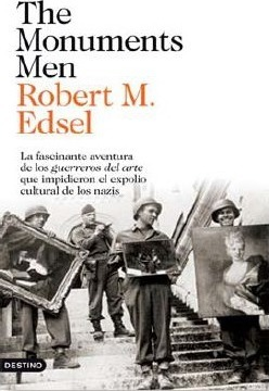 The Monuments Men: La fascinante aventura de los guerreros del arte