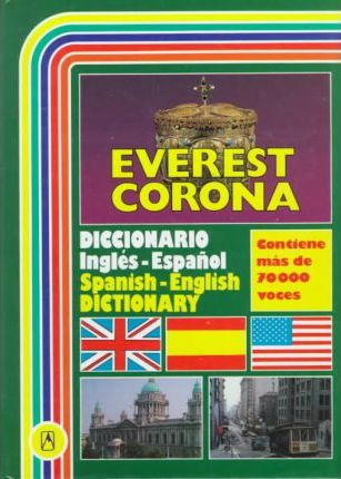 Everest Corona Diccionario Ingles-Espanol/Spanish-English Dictionary