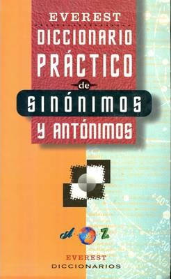 Practical Dictionary of Synonyms and Antonyms: Spanish-Spanish