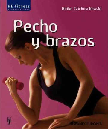 Pecho y brazos/ Chest and Arms