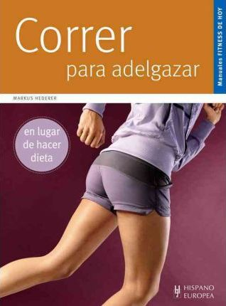 Correr para adelgazar / Running for Weight Loss