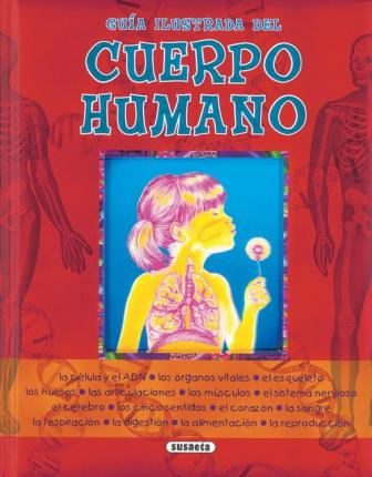 Guia illustrado del cuerpo humano/ Illustrated Guide of the Human Body