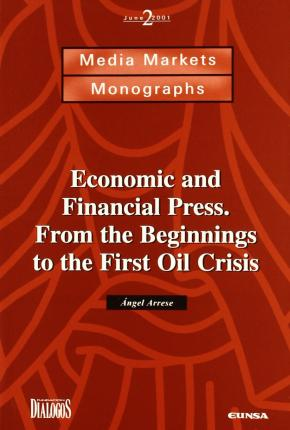 Economic and Financial Press: From the Beginnings to the First Oil Crisis