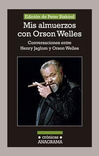 Mis almuerzos con Orson Welles/ My Lunches With Orson