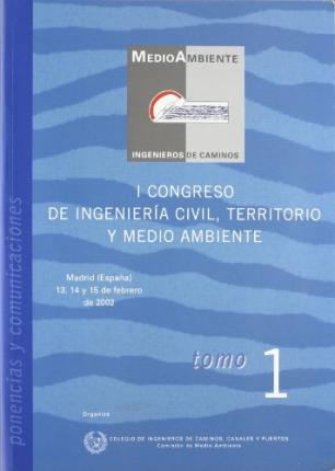 I Congreso de Ingeniería Civil, Territorio y Medio Ambiente, febrero 2002, Madrid. Vol. II