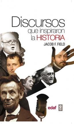 Discursos que inspiraron la historia / The Speeches that Inspired History