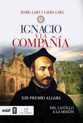 Ignacio y la compañia/ Ignatius and the Society