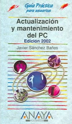 Actualizacion y mantenimiento del Pc 2002/updating and mantaining the 2002 PC