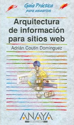 Arquitectura de informacion para sitios web / Information Architecture for Websites