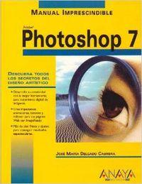 Manual imprescindible de photoshop 7 / Essential Manual of Photoshop 7